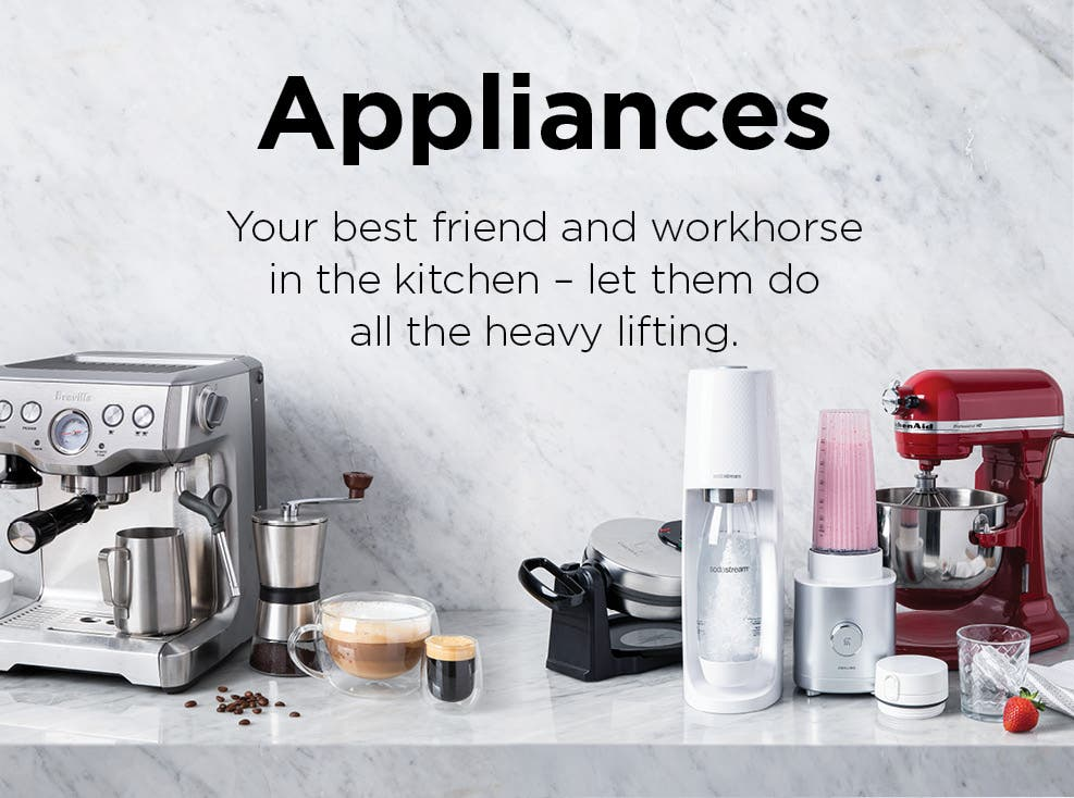 Appliances – your best friend and workhorse in the kitchen – let them do all the heavy lifting.