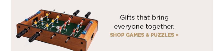 Gifts that bring everyone together - shop games & puzzles.
