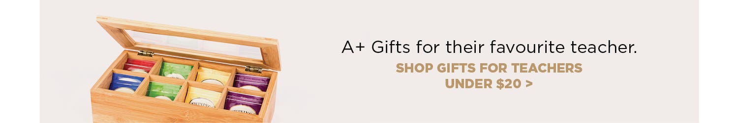 Gifts under $20. A+ gifts for their favourite teachers. Shop Gifts for teachers