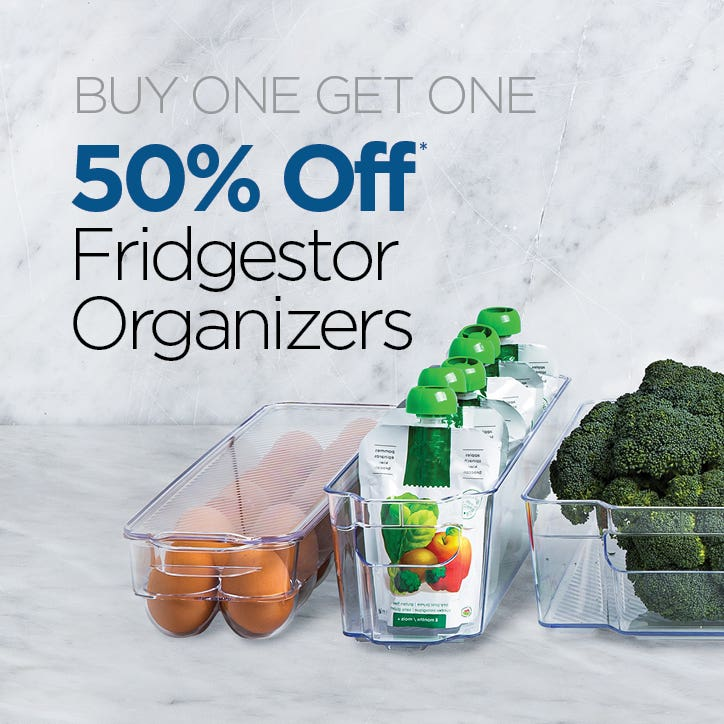 BUY ONE GET ONE 50% Off Fridgestor Organizers