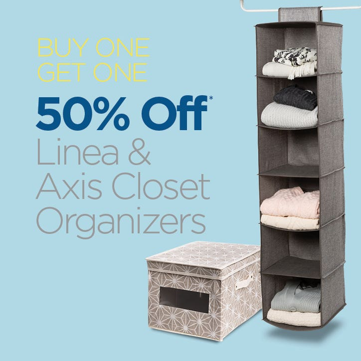 BUY ONE GET ONE 50% Off Linea & Axis Closet Organizers